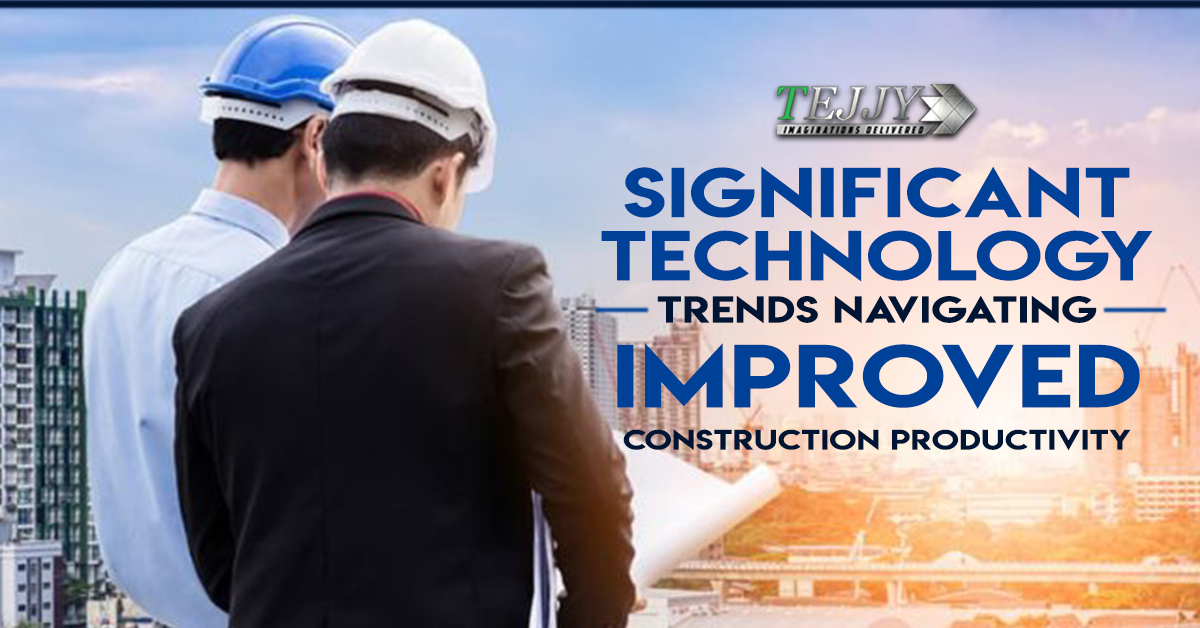 Significant-Technology-Trends-Navigating-Improved-Construction-Productivity-1